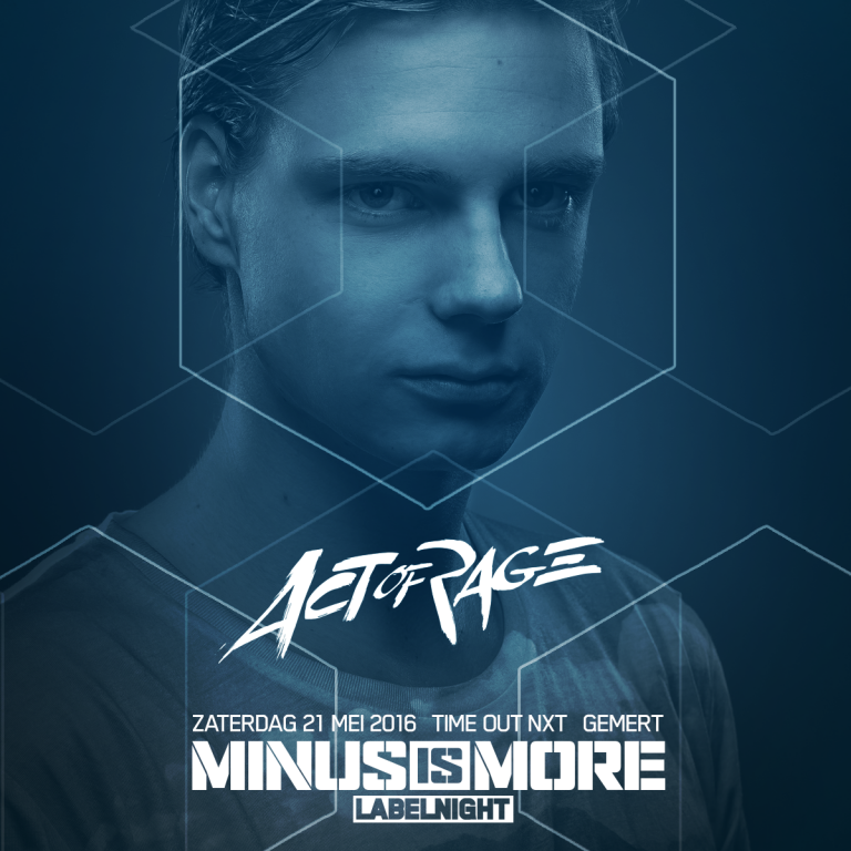 Minus is More Labelnight NXT Gemert 2016