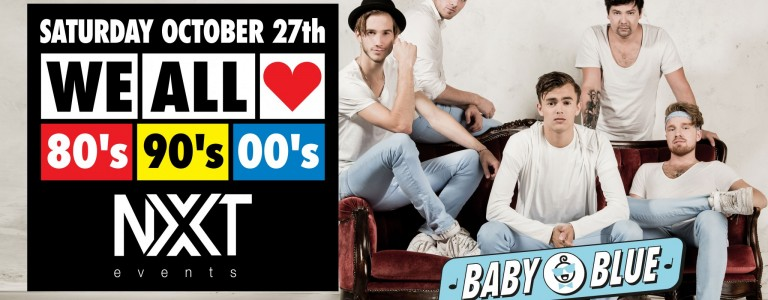 We All Love 80's, 90's & 00's, NXT events Gemert,  Baby Blue, Live on stage